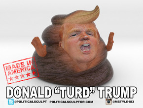 "Donald ""Turd"" Trump in Full Color Sandstone"