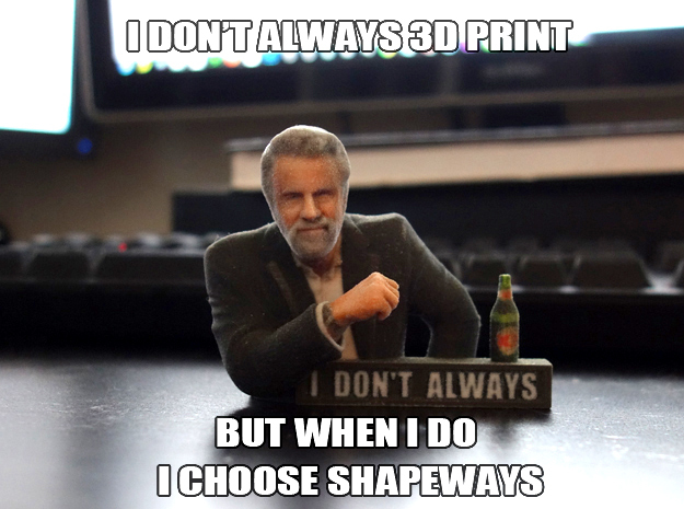 I don't always meme 3D Print
