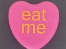"Candy Heart ""eat me"" - Pink/Yellow in Full Color Sandstone"