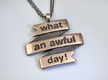 What a Day Banner Pendant