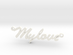 """Pendant """"my love"""" in White Processed Versatile Plastic"""