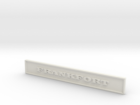 "1:24 Frankfort Sign 4"" in White Strong & Flexible"