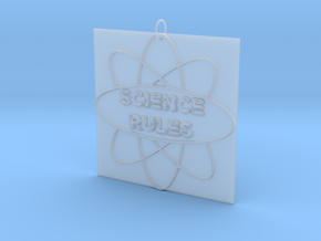 Science Rules! in Smooth Fine Detail Plastic