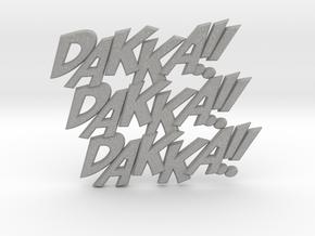 Dakka Dakka Dakka in Aluminum