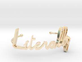 Literally bracelet in 14k Gold Plated Brass