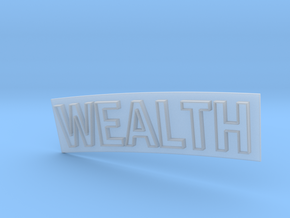 WEALTH in Smooth Fine Detail Plastic