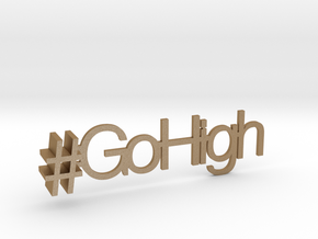 #GoHigh in Matte Gold Steel