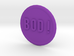 Bod ! ... (Benefit of the Doubt) in Purple Processed Versatile Plastic