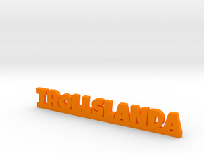TROLLSLANDA Lucky in Orange Strong & Flexible Polished