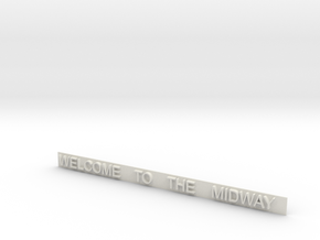 WELCOMETO THE MIDWAY Sign For Entrance Gate in White Natural Versatile Plastic