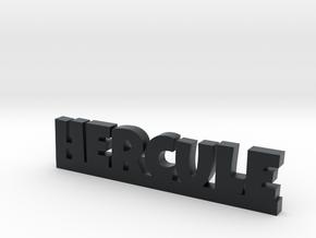 HERCULE Lucky in Black Hi-Def Acrylate