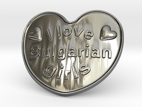I Love Bulgarian Girls in Fine Detail Polished Silver