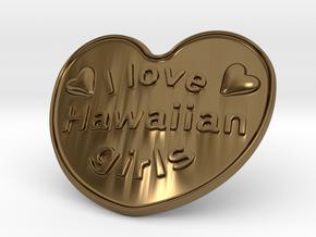 I Love Hawaiian Girls in Polished Bronze
