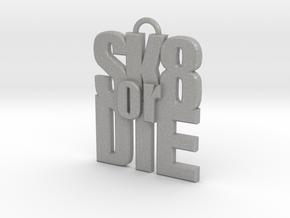 """""""SK8 or DIE"""" keychain in Aluminum"""