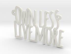 Own Less Live More in White Natural Versatile Plastic