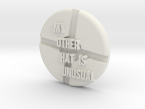 my other hat is unusual hat badge in White Natural Versatile Plastic