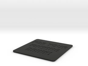 Effing Drink Coaster in Black Natural Versatile Plastic