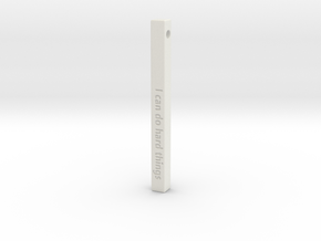 "Vertical Bar Customized Pendant ""I can do hard"" in White Natural Versatile Plastic"