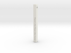 "Vertical Bar Pendant ""There's no place like home"" in White Natural Versatile Plastic"