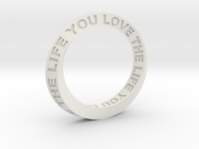 Live The Life You Love - Mobius Ring in White Natural Versatile Plastic