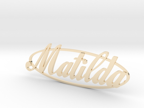 Matilda Special in 14k Gold Plated Brass: Small