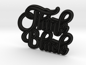 Think Black in Black Natural Versatile Plastic