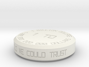 Expensive Billion Dollar Coin #2 in White Natural Versatile Plastic