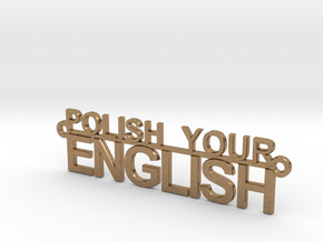 POLISH YOUR ENGLISH in Natural Brass