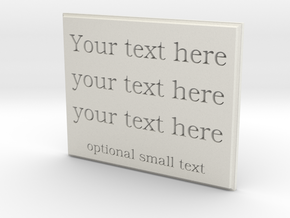 Your Text Here (plastic or metal) in White Strong & Flexible