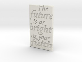 The future is as bright as your faith in White Natural Versatile Plastic