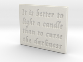 It is better to light a candle in White Natural Versatile Plastic