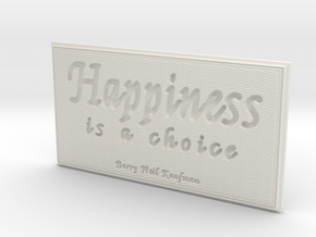 Happiness is a choice in White Natural Versatile Plastic