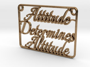 Attitude Determines Altitude (Pendant) in Natural Brass