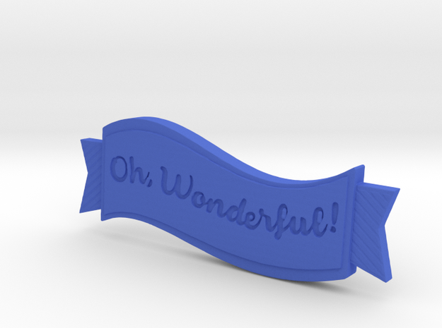 Oh Wonderfull in Blue Processed Versatile Plastic