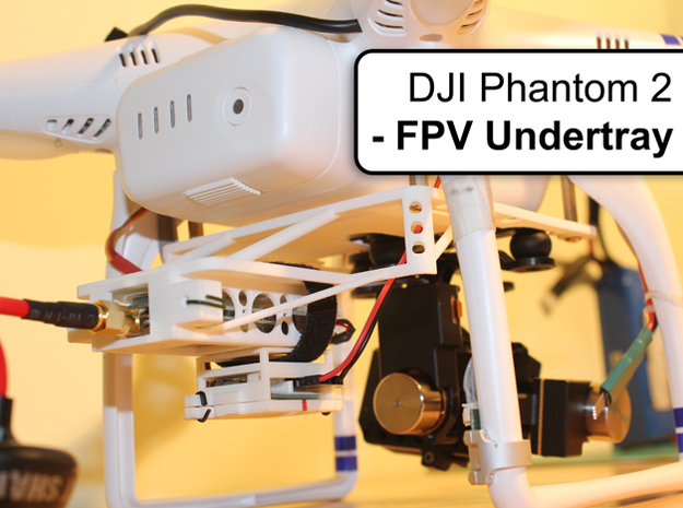 DJI Phantom 2 - Custom FPV Undertray