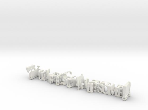 3dWordFlip: YouAreSoAmesome!/ILoveYouMySister! in White Natural Versatile Plastic