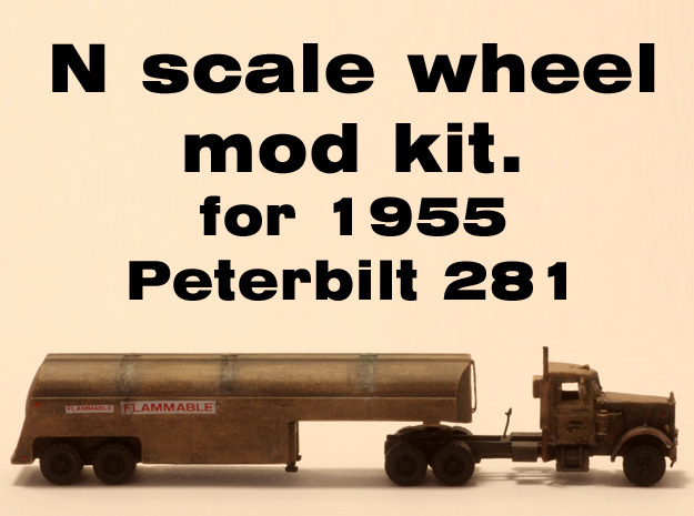 Wheel Mod for N scale Peterbilit 281 in Smooth Fine Detail Plastic