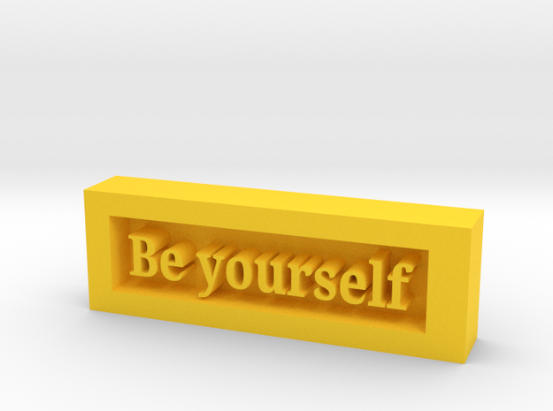 Be Yourself Plaque in Yellow Processed Versatile Plastic