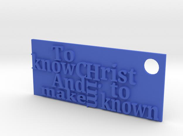 Know Christ... in Blue Processed Versatile Plastic