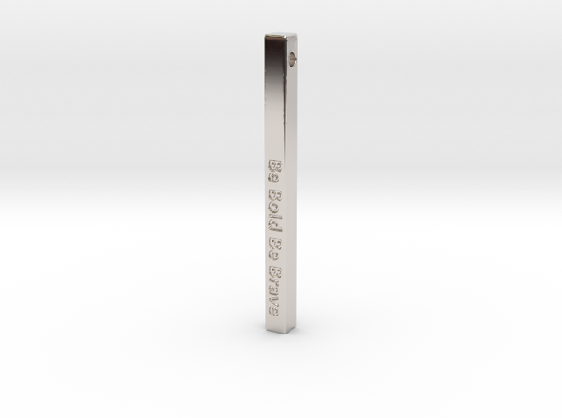 """Vertical Bar Customized Pendant """"Be Bold Be Brave"""" in Rhodium Plated Brass"""