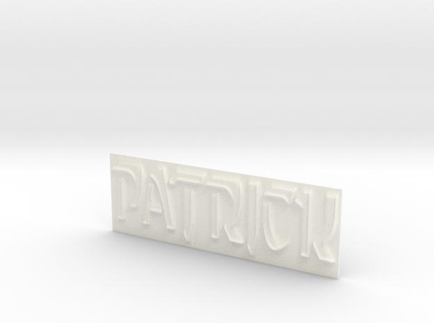Name Plate (Patrick) in White Processed Versatile Plastic