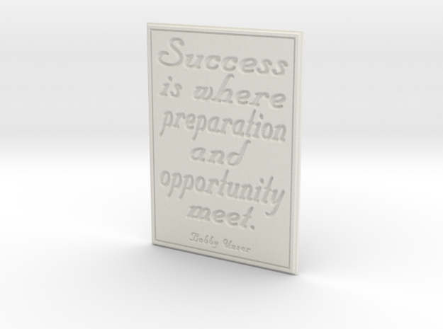 Success is where preparation and opportunity meet in White Natural Versatile Plastic