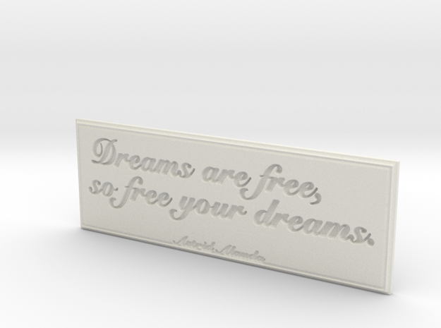Dreams are free in White Natural Versatile Plastic