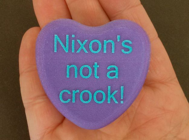 "Candy Heart ""Nixon's not a crook!"" - Purple/Blue 3d printed Front"