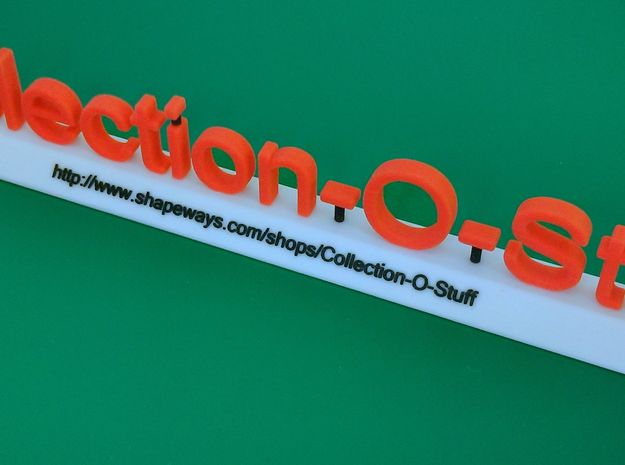 Collection-O-Stuff Sign 3d printed Side