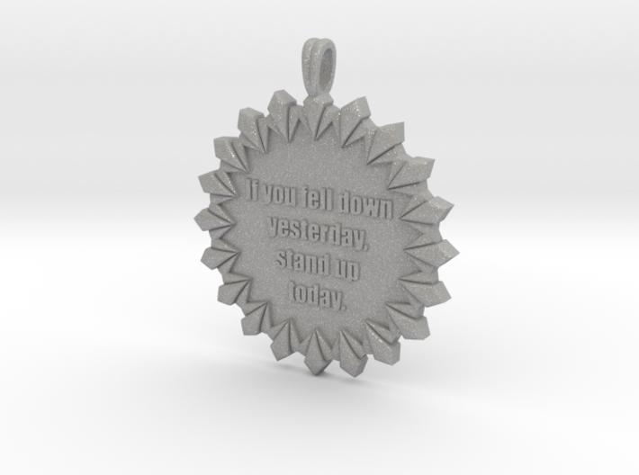 If You Fell Down Yesterday | Jewelry Quote 3d printed