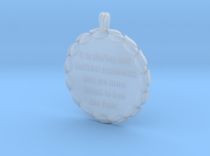 It Is During Our Darkest Moments | Jewelry Quote 3d printed