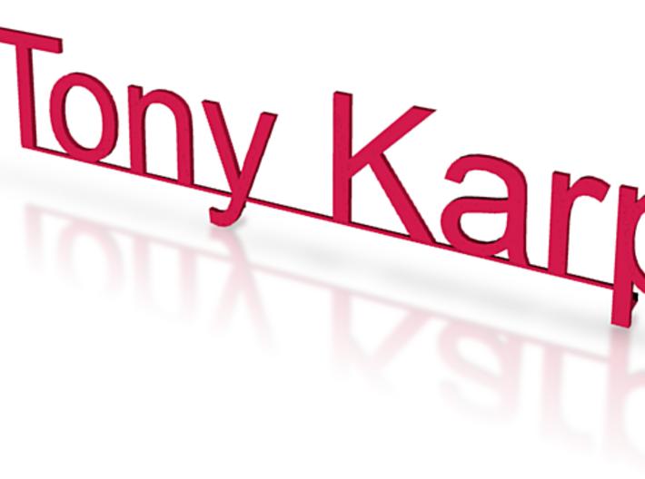 zz - Tony Karp Sign #1 3d printed