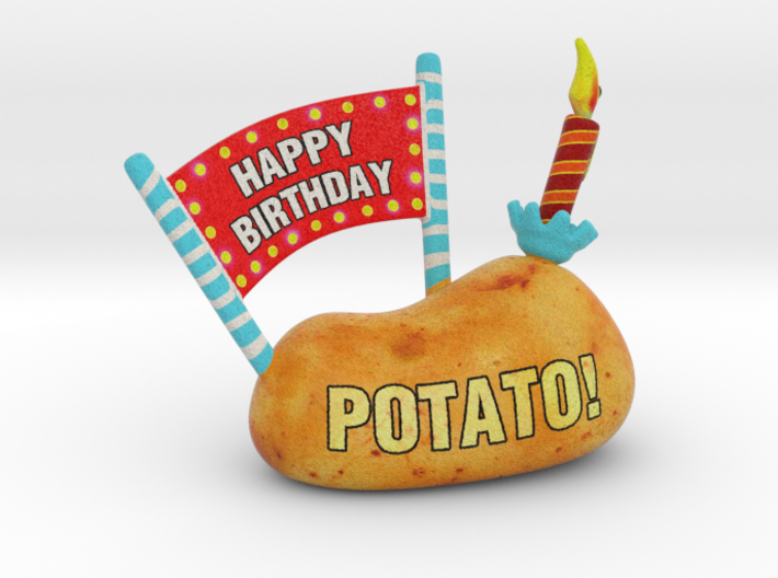 Happy Birthday - Have a Potato! 3d printed