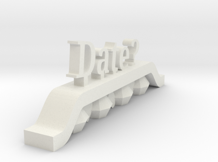 Ask someone out on a date! 3d printed